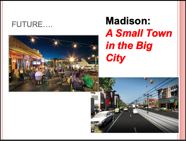 THe future of Madison - A small town in the big city.